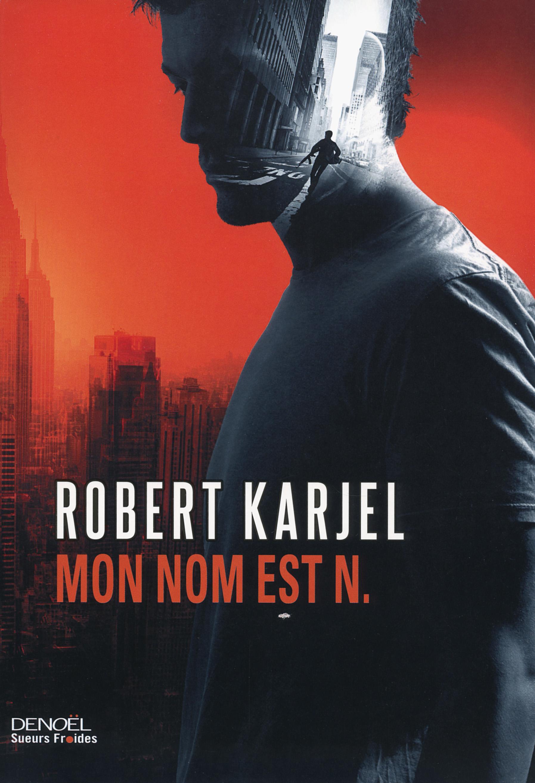Mon Nom Est N Robert Karjel Sueurs Froides Editions Denoel