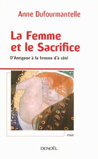 La Femme Et Le Sacrifice Anne Dufourmantelle Médiations