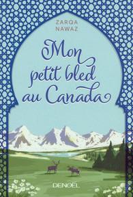 96dc41d4f45 Mon petit bled au Canada - Zarqa Nawaz - Littérature - Hors ...